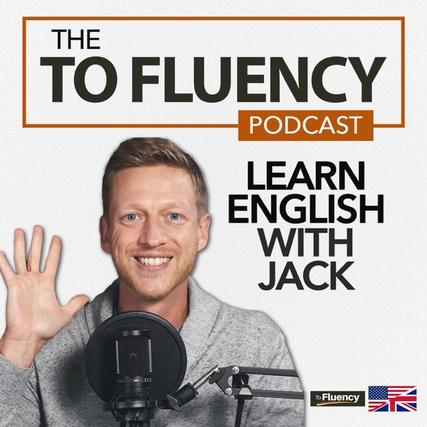 To Fluency Podcast: English with Jack Artwork