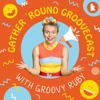 Gather Round Groovecast Podcast