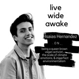 18. Isaias Hernandez: on being a queen brown vegan activist, the scale of climate emotions, & imperfect environmentalism