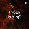 Anybody Listening??  artwork