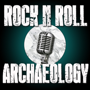 Rock N Roll Archaeology