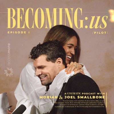 BECOMING:us with Moriah & Joel Smallbone:AccessMore