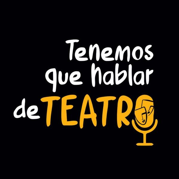 Tenemos que hablar... de Teatro