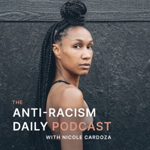 The Anti-Racism Daily Podcast