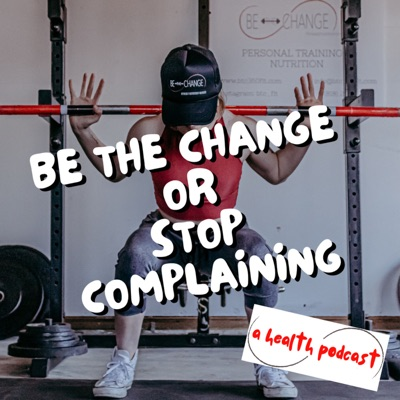 Be the Change or Stop Complaining