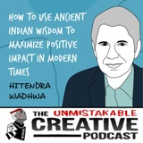Hitendra Wadhwa | How to Use Ancient Indian Wisdom to Maximize Positive Impact in Modern Times