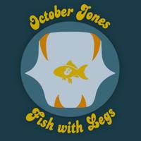 October Jones & Fish with Legs podcast