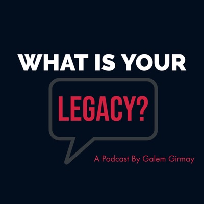 What Is Your Legacy?
