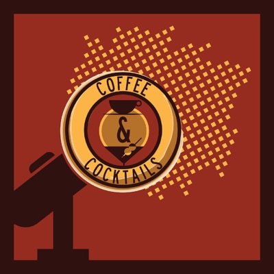 Coffee & Cocktails® Podcast