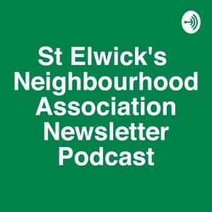 St Elwick's Neighbourhood Association Newsletter Podcast