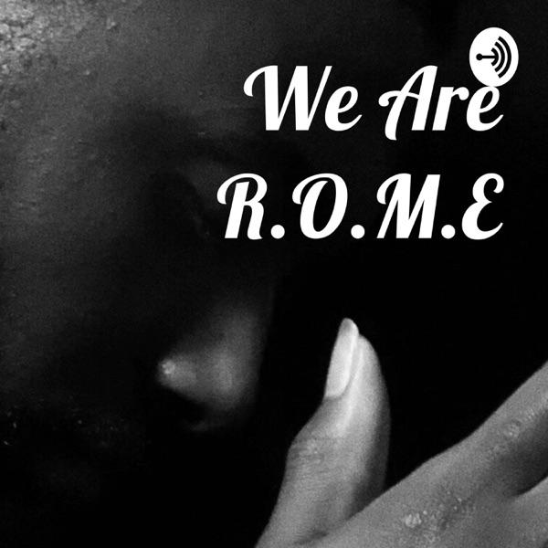 We Are R.O.M.E