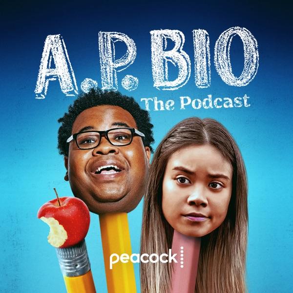 A.P. Bio: The Podcast