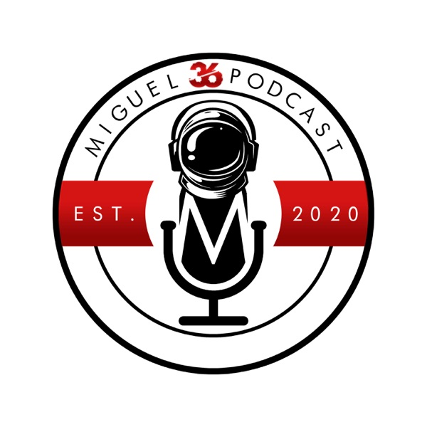 Miguel36Podcast