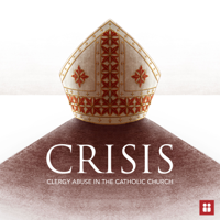Crisis: Clergy Abuse in the Catholic Church podcast