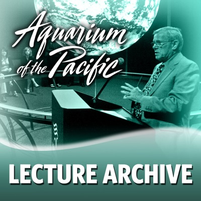 Lecture Archive 2018:Aquarium of the Pacific