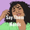Say Them Words artwork