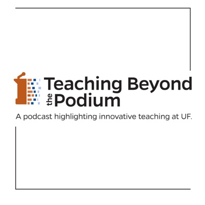 Teaching Beyond the Podium Podcast Series