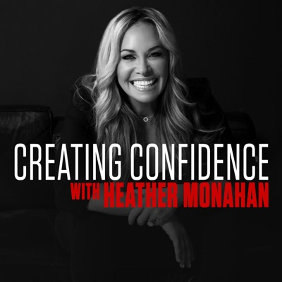 Creating Confidence with Heather Monahan:Heather Monahan
