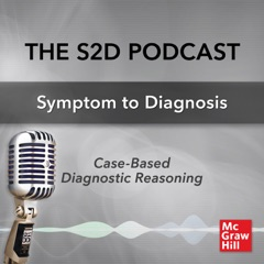 S2D: The Symptom to Diagnosis Podcast