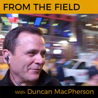 Duncan MacPherson - From the Field podcast