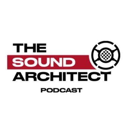 The Sound Architect Podcast (TSAP)