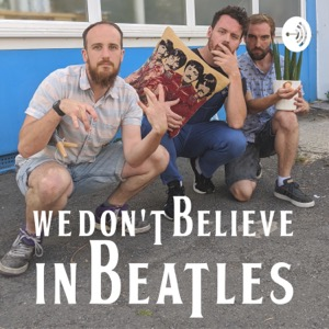 We Don't Believe in Beatles