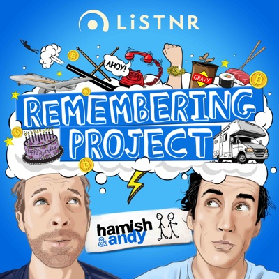 Hamish & Andy's Remembering Project:LiSTNR