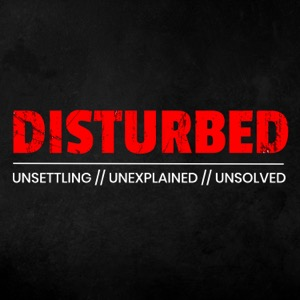 Disturbed: A True Horror Podcast