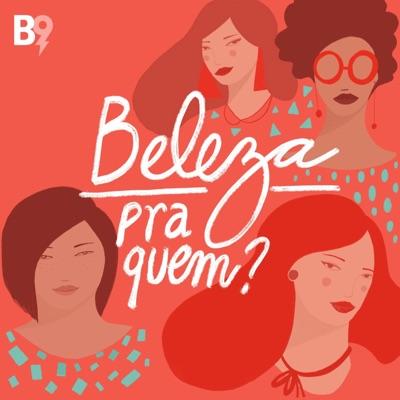 Beleza Pra Quem?:B9