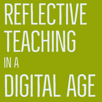 Reflective Teaching In A Digital Age