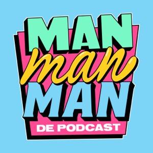 Man man man, de podcast