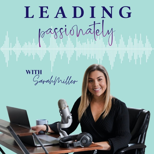 Leading Passionately Podcast