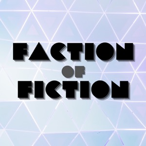 Faction of Fiction