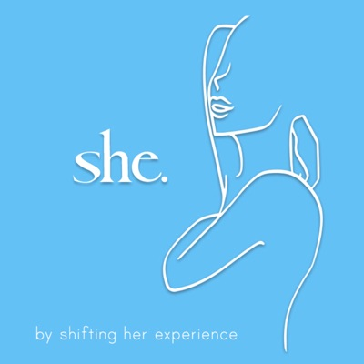 she.:shifting her experience