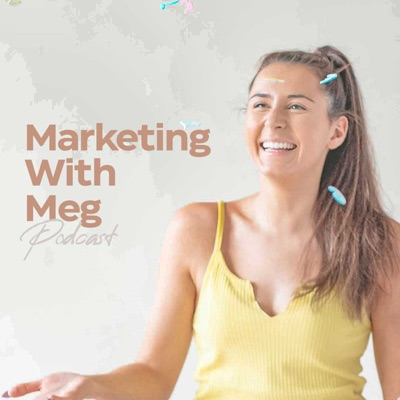 Marketing With Meg Podcast