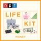 Life Kit: Money