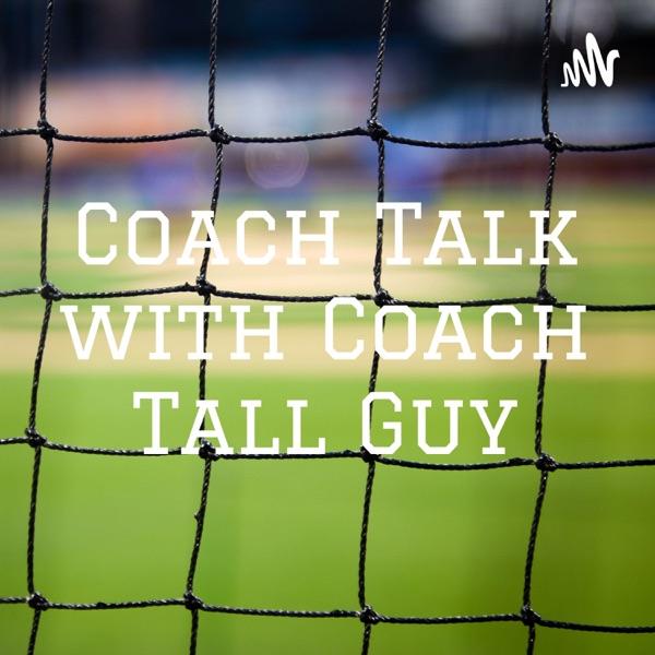 Coach Talk with Coach Tall Guy Artwork