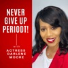 DARLENE MOORE-Actress: Never Give Up PERIODT!! artwork