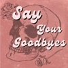 Say Your Goodbyes artwork