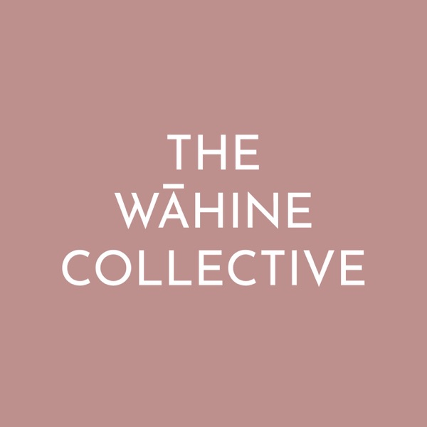 The Wāhine Collective's Podcast
