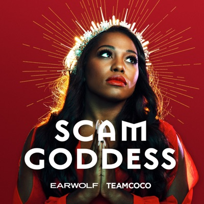 Scam Goddess:Earwolf & Laci Mosley