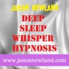 Deep Sleep Whisper Hypnosis (Jason Newland)