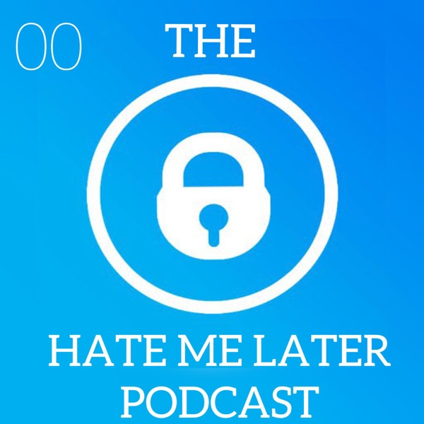 The Hate Me Later Podcast