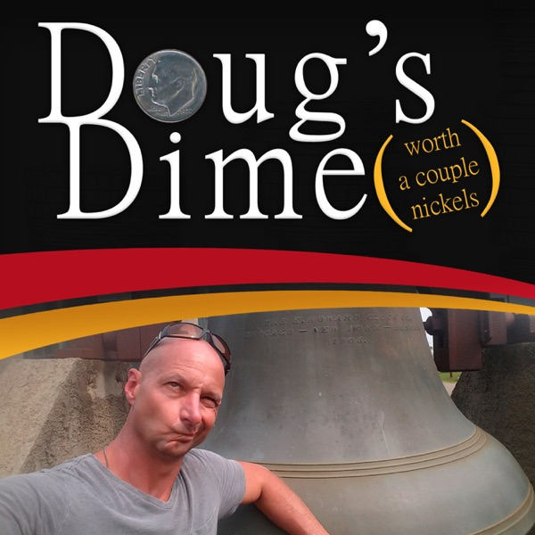 Doug's Dime (worth a couple of nickels) Artwork