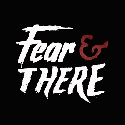 Fear & There