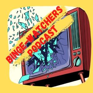 Binge-Watchers Podcast