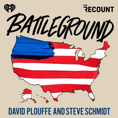 Battleground with David Plouffe & Steve Schmidt:The Recount & iHeartRadio