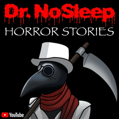 Dr. NoSleep | Scary Horror Stories:Dr. NoSleep