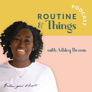 Routine and Things Podcast