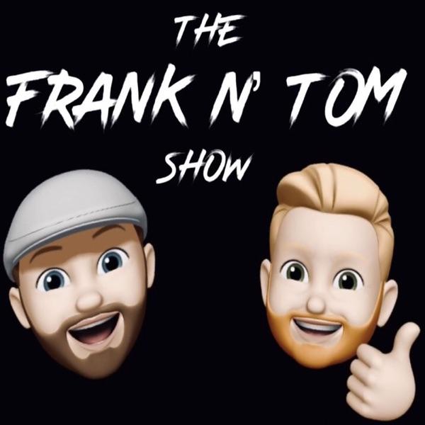 The Frank n Tom Show